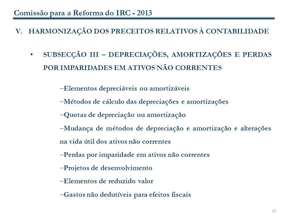 49 V.HARMONIZAÇÃO DOS PRECEITOS RELATIVOS À CONTABILIDADE SUBSECÇÃO III – DEPRECIAÇÕES, AMORTIZAÇÕES E PERDAS POR IMPARIDADES EM ATIVOS NÃO CORRENTES
