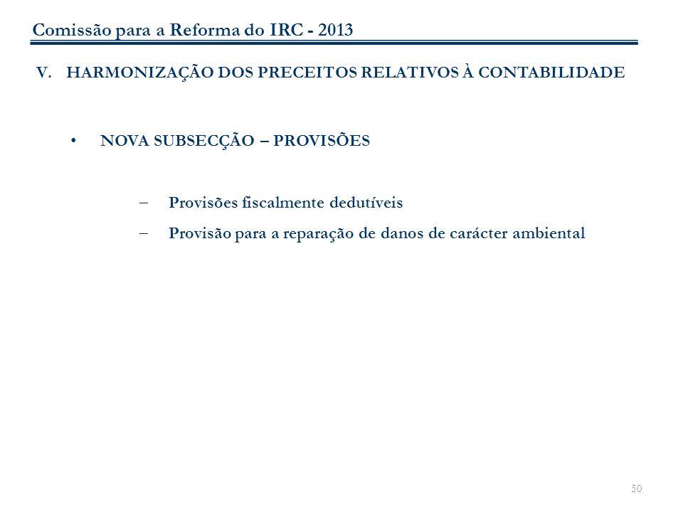 50 V.HARMONIZAÇÃO DOS PRECEITOS RELATIVOS À CONTABILIDADE NOVA SUBSECÇÃO – PROVISÕES Provisões fiscalmente dedutíveis Provisão para a reparação de dan