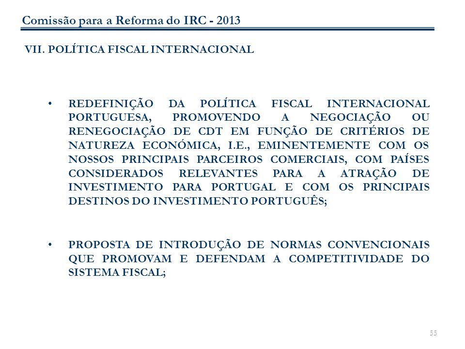 55 VII. POLÍTICA FISCAL INTERNACIONAL REDEFINIÇÃO DA POLÍTICA FISCAL INTERNACIONAL PORTUGUESA, PROMOVENDO A NEGOCIAÇÃO OU RENEGOCIAÇÃO DE CDT EM FUNÇÃ