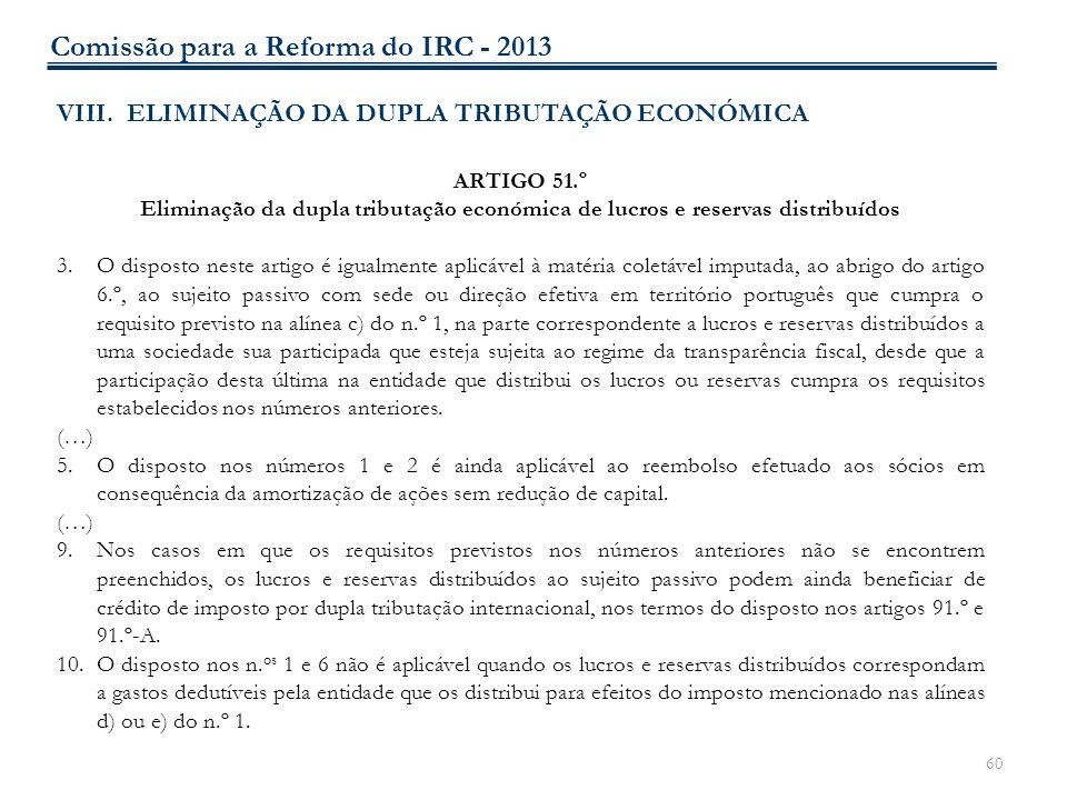 60 VIII. ELIMINAÇÃO DA DUPLA TRIBUTAÇÃO ECONÓMICA ARTIGO 51.º Eliminação da dupla tributação económica de lucros e reservas distribuídos 3.O disposto
