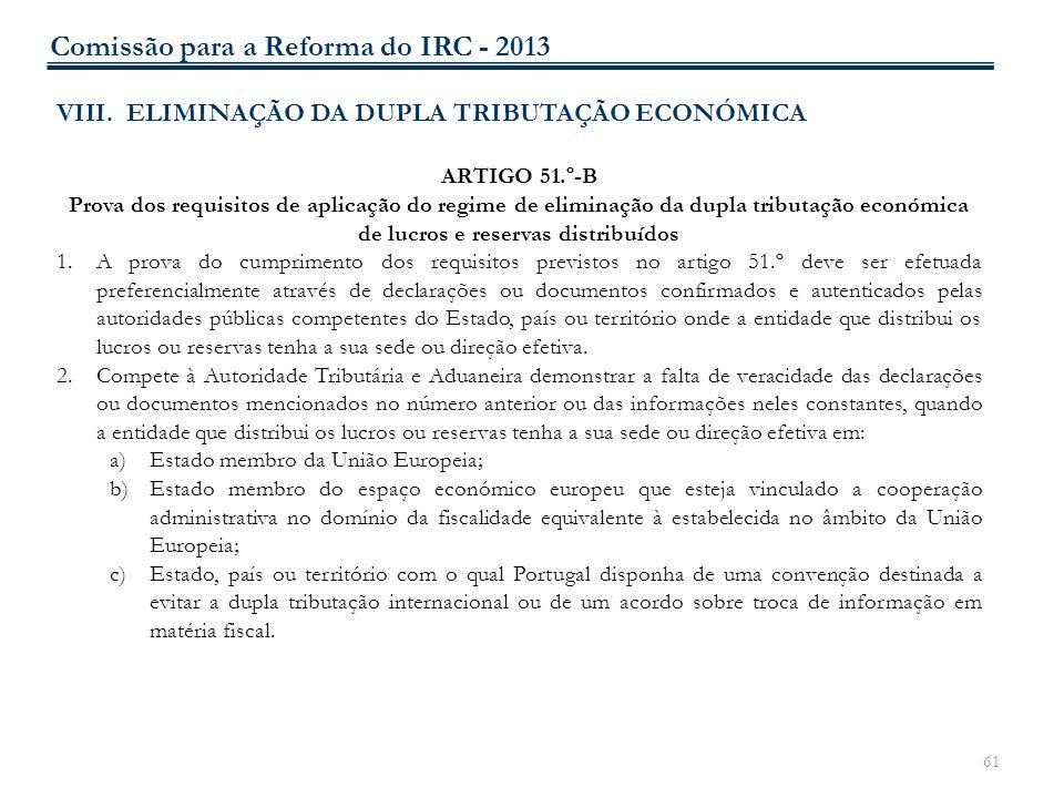 61 VIII. ELIMINAÇÃO DA DUPLA TRIBUTAÇÃO ECONÓMICA ARTIGO 51.º-B Prova dos requisitos de aplicação do regime de eliminação da dupla tributação económic