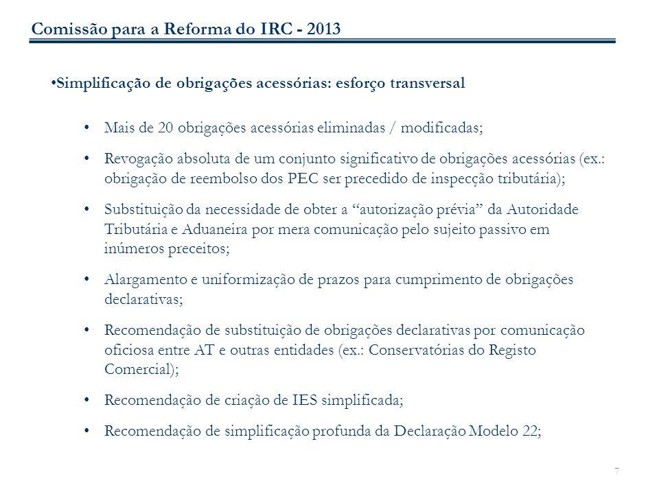 38 IV.REDUÇÃO DA LITIGIOSIDADE FISCAL REGIME DA TRANSPARÊNCIA FISCAL Recomendação de adoção de regime de caixa para as sociedades de profissionais Comissão para a Reforma do IRC - 2013