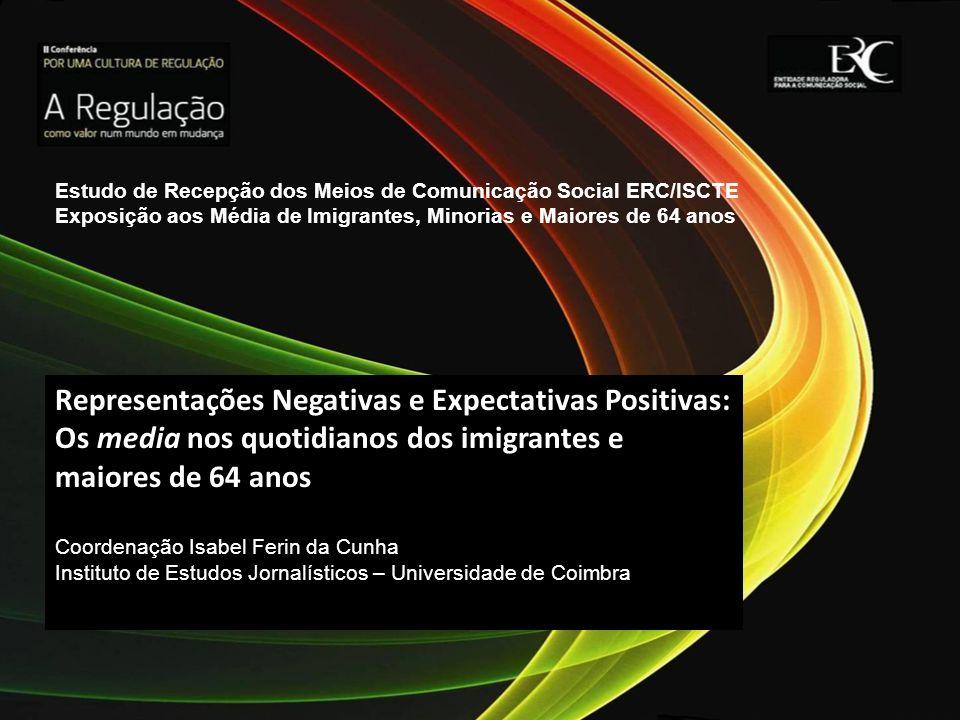 Apresentação do Projecto Objectivos: Públicos sensíveis Públicos sensíveis - Imigrantes e Minorias - Maiores de 64 anos Como vêem estes públicos os meios de comunicação social.