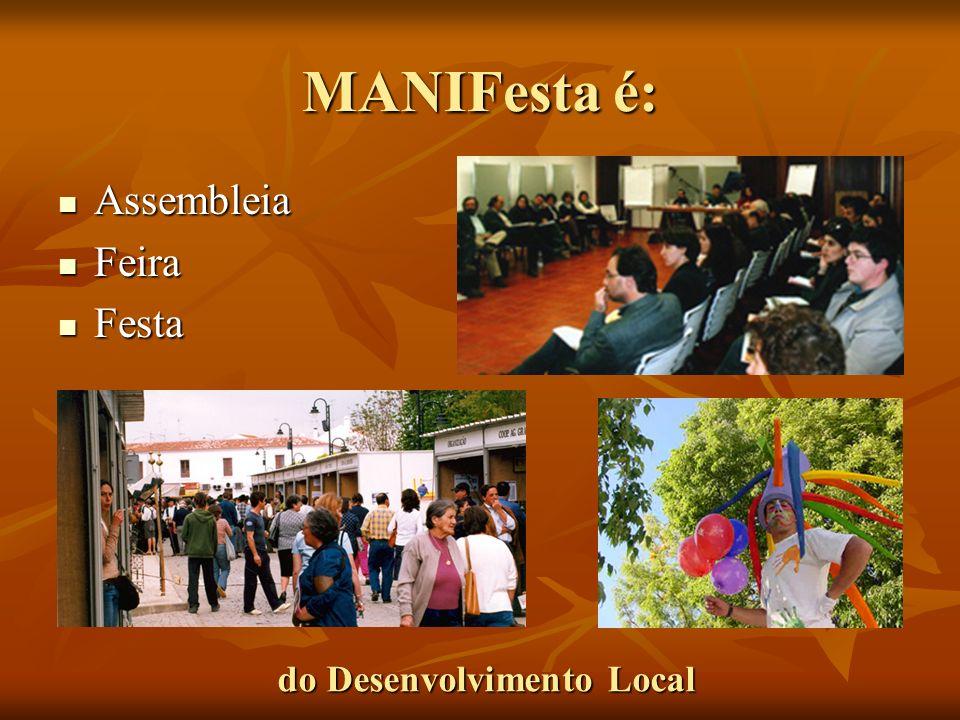 MANIFesta é: Assembleia Assembleia Feira Feira Festa Festa do Desenvolvimento Local