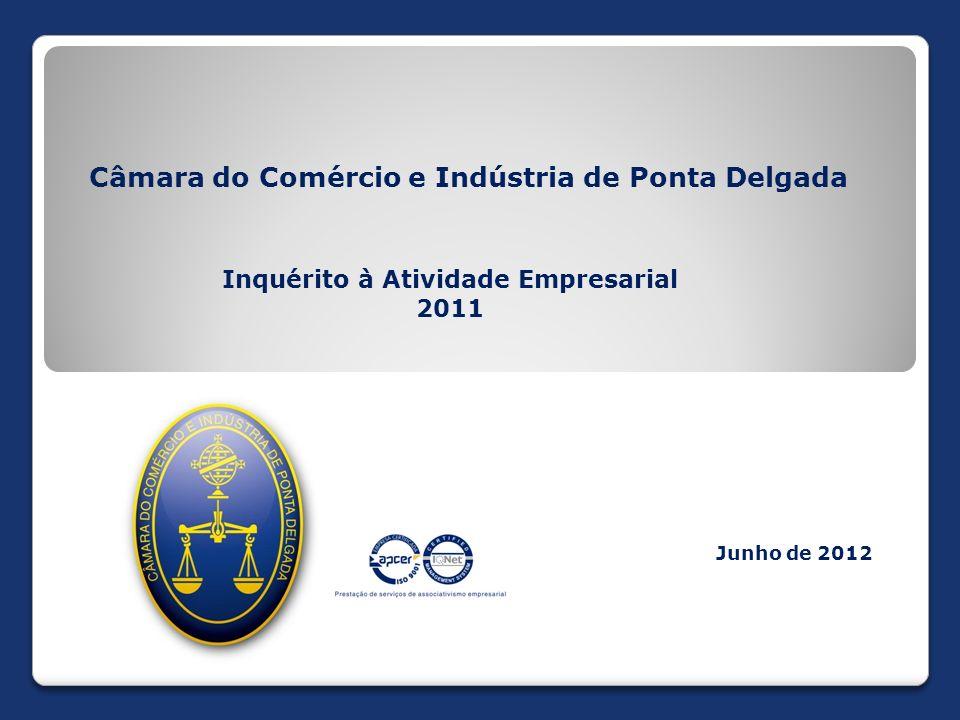 Inquérito à Atividade Empresarial 2011 Junho de 2012 Câmara do Comércio e Indústria de Ponta Delgada