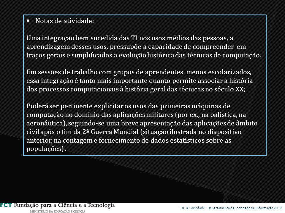DSP TIC & Sociedade - Departamento da Sociedade da Informação 2012 Notas de atividade: Uma integração bem sucedida das TI nos usos médios das pessoas,