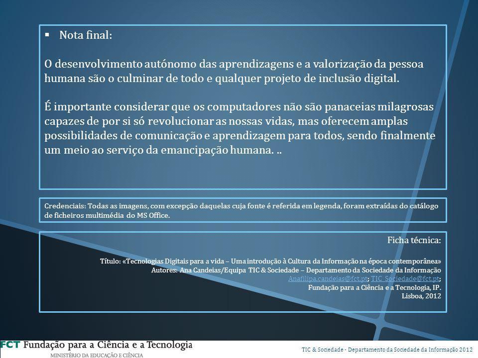 DSP TIC & Sociedade - Departamento da Sociedade da Informação 2012 Nota final: O desenvolvimento autónomo das aprendizagens e a valorização da pessoa