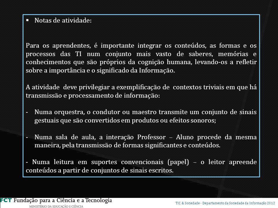 Notas de atividade: Depois da integração das TI na história, as sessões seguintes devem focar-se na familiarização com os diversos elementos do conjunto informático (apresentado no diapositivo 18), com uma apresentação de cada componente.