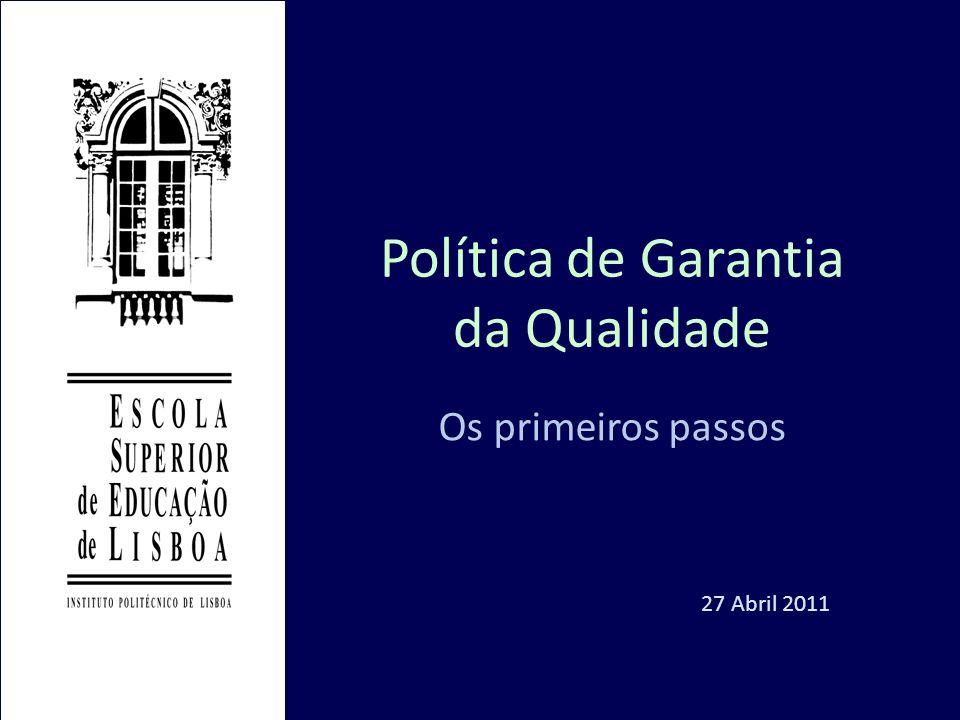 Política de Garantia da Qualidade Os primeiros passos 27 Abril 2011