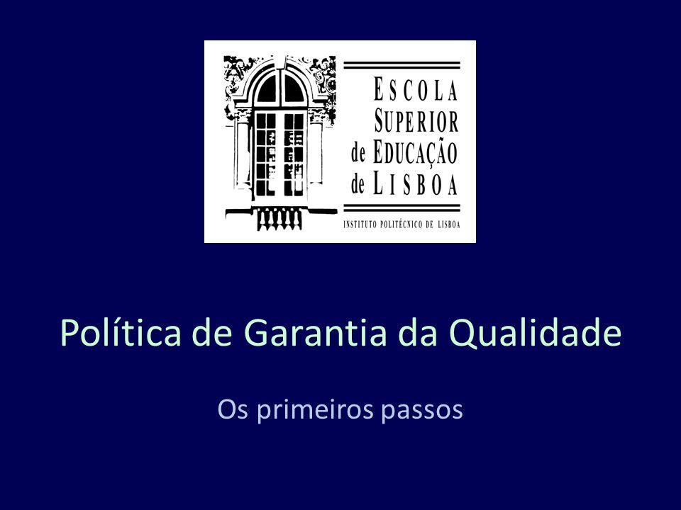 Política de Garantia da Qualidade Os primeiros passos