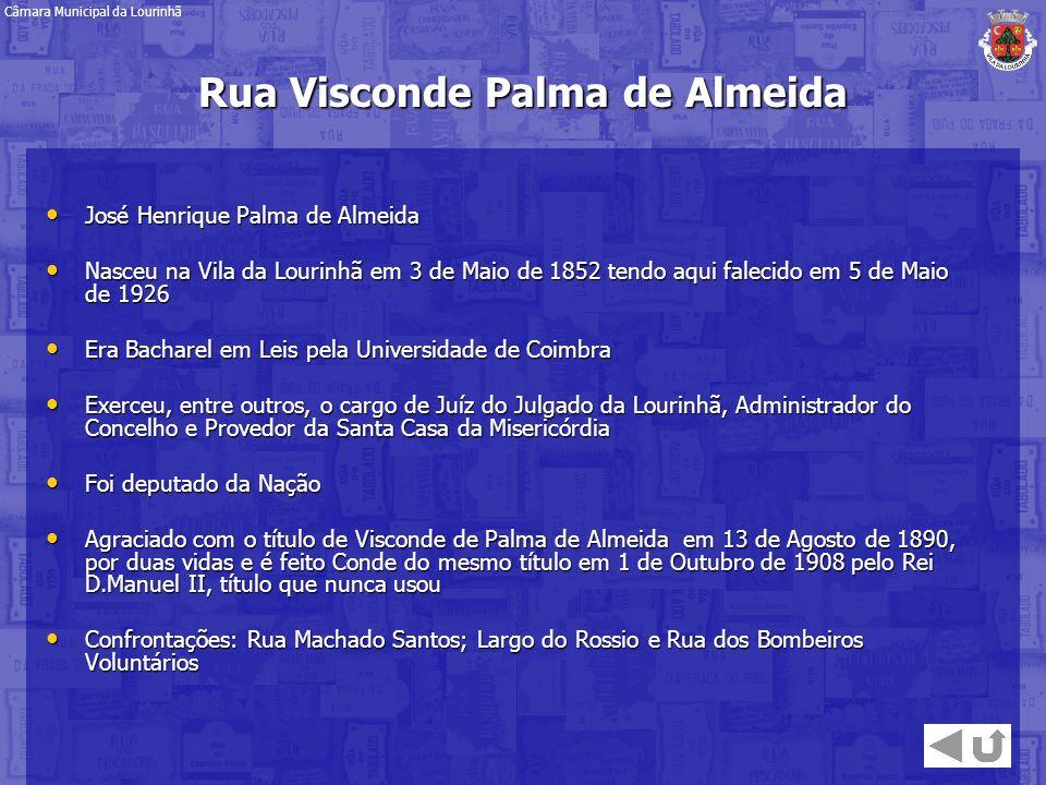 José Henrique Palma de Almeida José Henrique Palma de Almeida Nasceu na Vila da Lourinhã em 3 de Maio de 1852 tendo aqui falecido em 5 de Maio de 1926