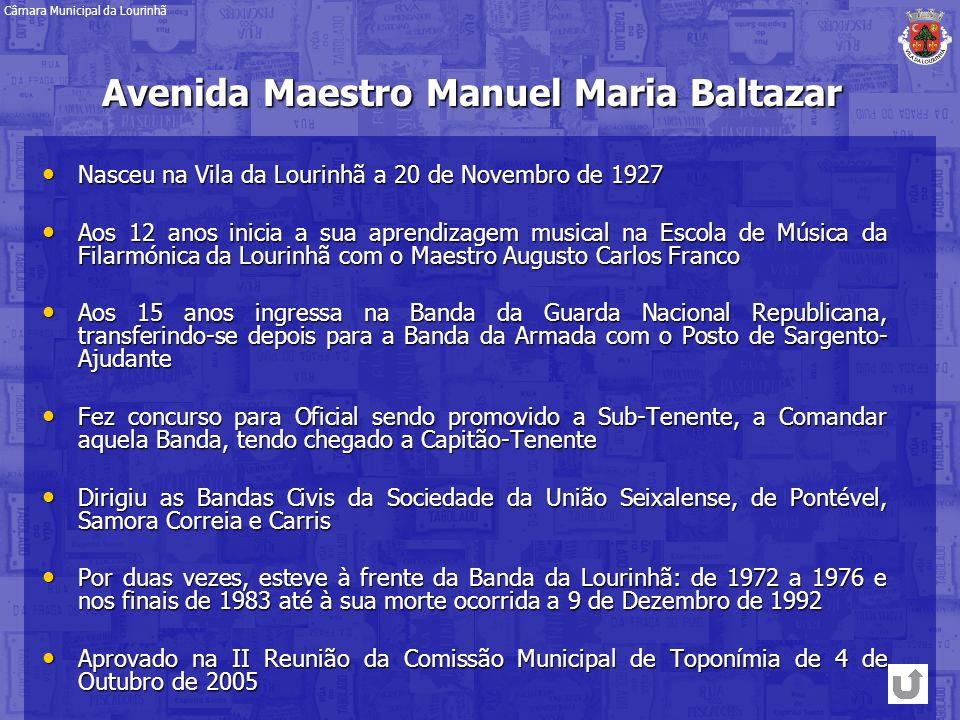 Avenida Maestro Manuel Maria Baltazar Nasceu na Vila da Lourinhã a 20 de Novembro de 1927 Nasceu na Vila da Lourinhã a 20 de Novembro de 1927 Aos 12 a