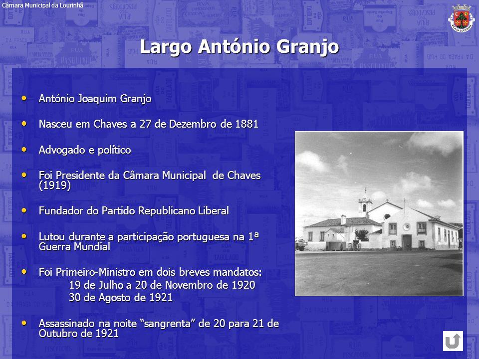 Largo António Granjo António Joaquim Granjo António Joaquim Granjo Nasceu em Chaves a 27 de Dezembro de 1881 Nasceu em Chaves a 27 de Dezembro de 1881