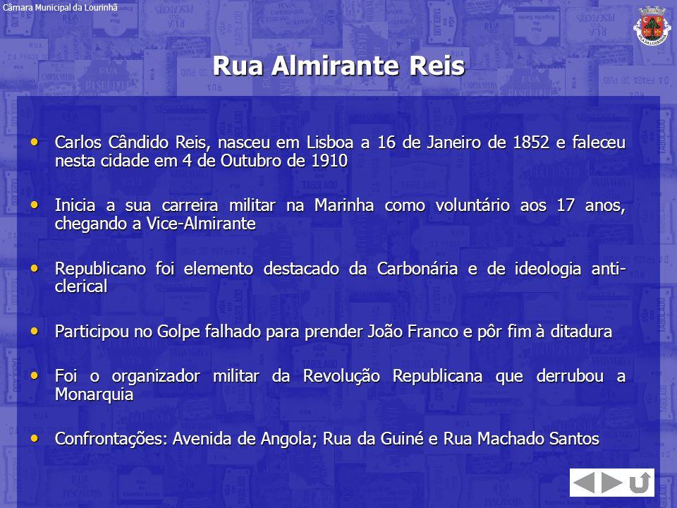 Rua Almirante Reis Carlos Cândido Reis, nasceu em Lisboa a 16 de Janeiro de 1852 e faleceu nesta cidade em 4 de Outubro de 1910 Carlos Cândido Reis, n