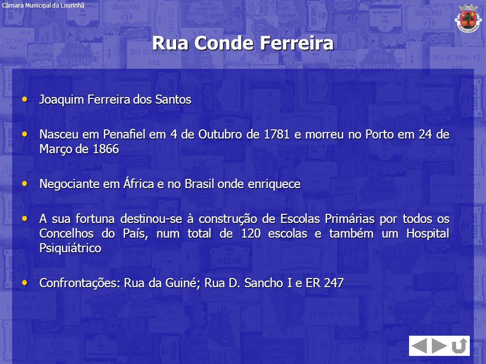 Rua Conde Ferreira Joaquim Ferreira dos Santos Joaquim Ferreira dos Santos Nasceu em Penafiel em 4 de Outubro de 1781 e morreu no Porto em 24 de Março