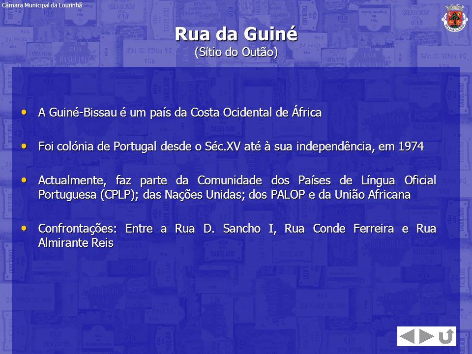 Rua da Guiné (Sítio do Outão) A Guiné-Bissau é um país da Costa Ocidental de África A Guiné-Bissau é um país da Costa Ocidental de África Foi colónia