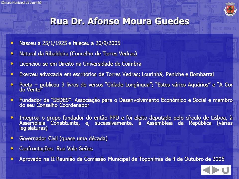 Rua Dr. Afonso Moura Guedes Nasceu a 25/1/1925 e faleceu a 20/9/2005 Nasceu a 25/1/1925 e faleceu a 20/9/2005 Natural da Ribaldeira (Concelho de Torre