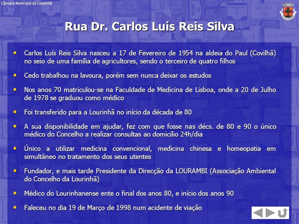 Rua Dr. Carlos Luís Reis Silva Carlos Luís Reis Silva nasceu a 17 de Fevereiro de 1954 na aldeia do Paul (Covilhã) no seio de uma família de agriculto