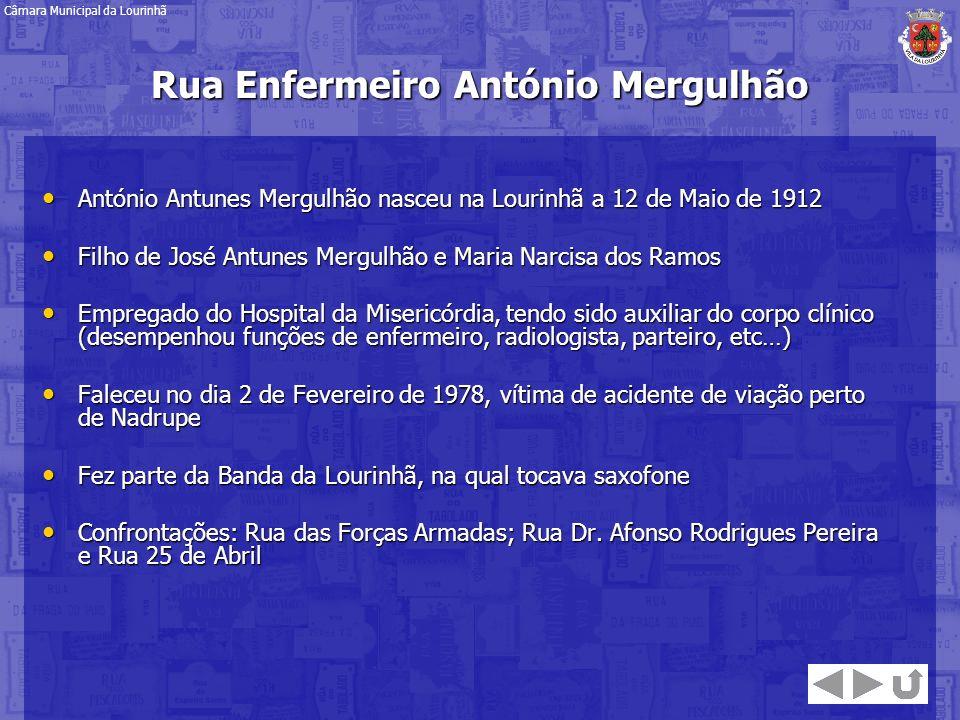 Rua Enfermeiro António Mergulhão António Antunes Mergulhão nasceu na Lourinhã a 12 de Maio de 1912 António Antunes Mergulhão nasceu na Lourinhã a 12 d