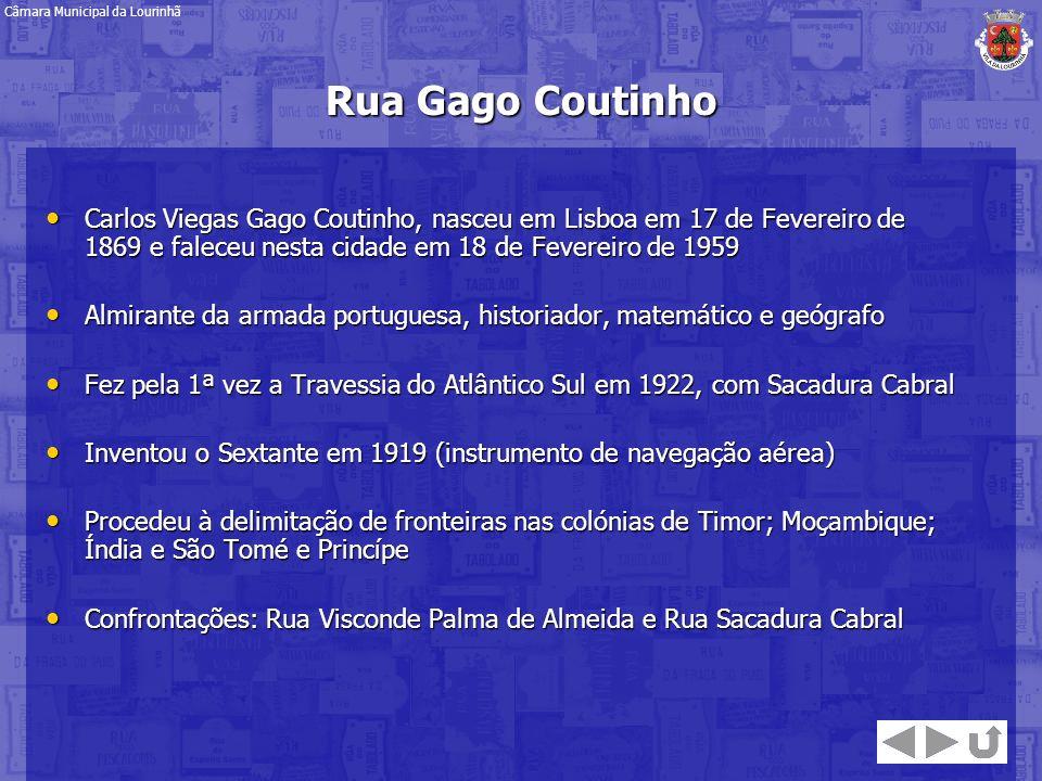 Carlos Viegas Gago Coutinho, nasceu em Lisboa em 17 de Fevereiro de 1869 e faleceu nesta cidade em 18 de Fevereiro de 1959 Carlos Viegas Gago Coutinho
