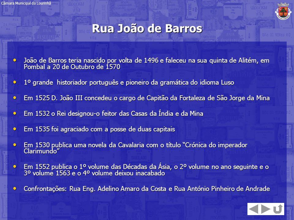 João de Barros teria nascido por volta de 1496 e faleceu na sua quinta de Alitém, em Pombal a 20 de Outubro de 1570 João de Barros teria nascido por v
