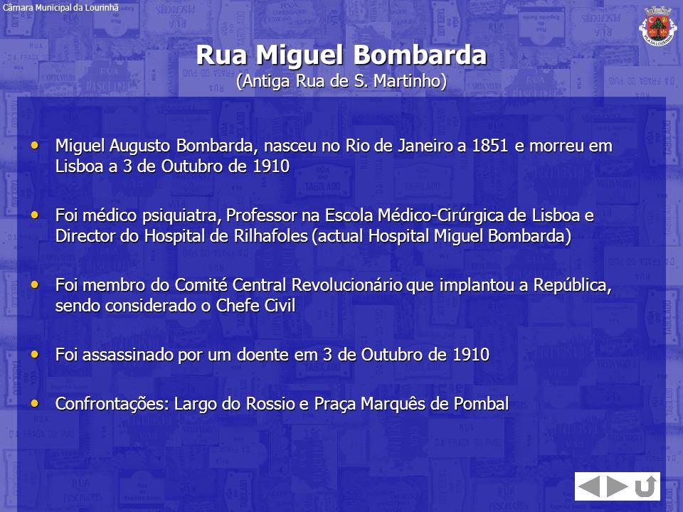 Miguel Augusto Bombarda, nasceu no Rio de Janeiro a 1851 e morreu em Lisboa a 3 de Outubro de 1910 Miguel Augusto Bombarda, nasceu no Rio de Janeiro a