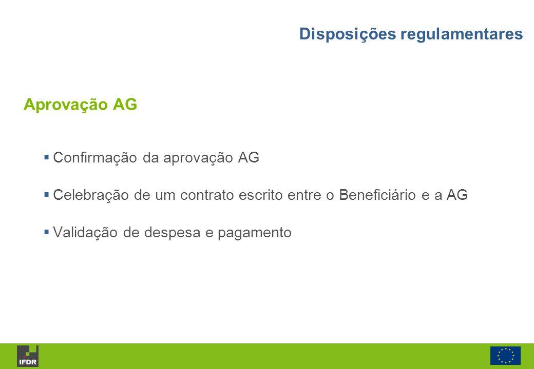 Confirmação da aprovação AG Celebração de um contrato escrito entre o Beneficiário e a AG Validação de despesa e pagamento Aprovação AG Disposições re