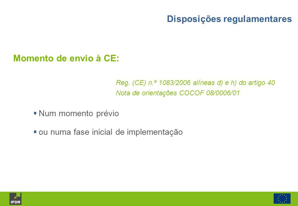 Reg. (CE) n.º 1083/2006 alíneas d) e h) do artigo 40 Nota de orientações COCOF 08/0006/01 Num momento prévio ou numa fase inicial de implementação Mom