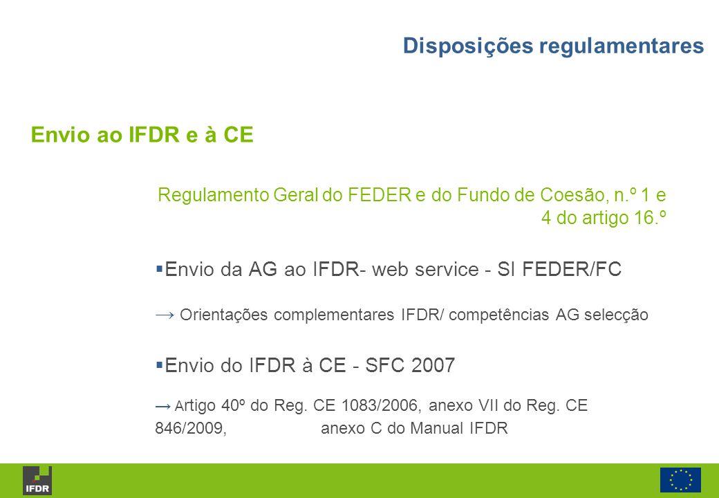 Regulamento Geral do FEDER e do Fundo de Coesão, n.º 1 e 4 do artigo 16.º Envio da AG ao IFDR- web service - SI FEDER/FC Orientações complementares IF