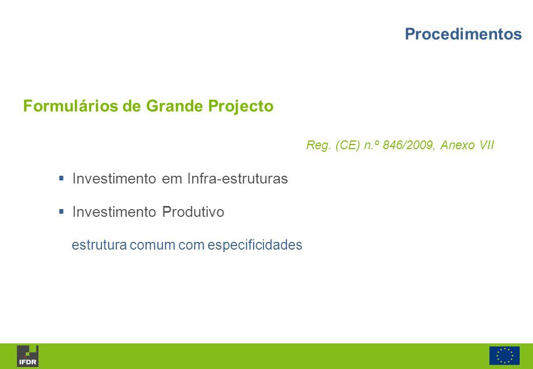 Reg. (CE) n.º 846/2009, Anexo VII Investimento em Infra-estruturas Investimento Produtivo estrutura comum com especificidades Procedimentos Formulário