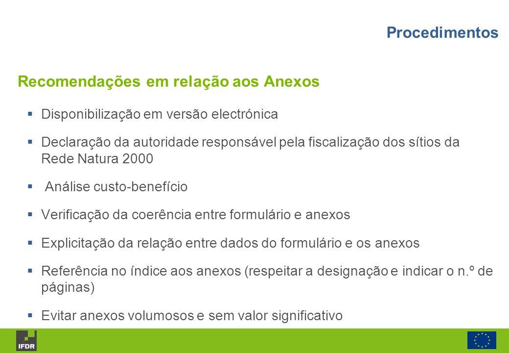 Disponibilização em versão electrónica Declaração da autoridade responsável pela fiscalização dos sítios da Rede Natura 2000 Análise custo-benefício V