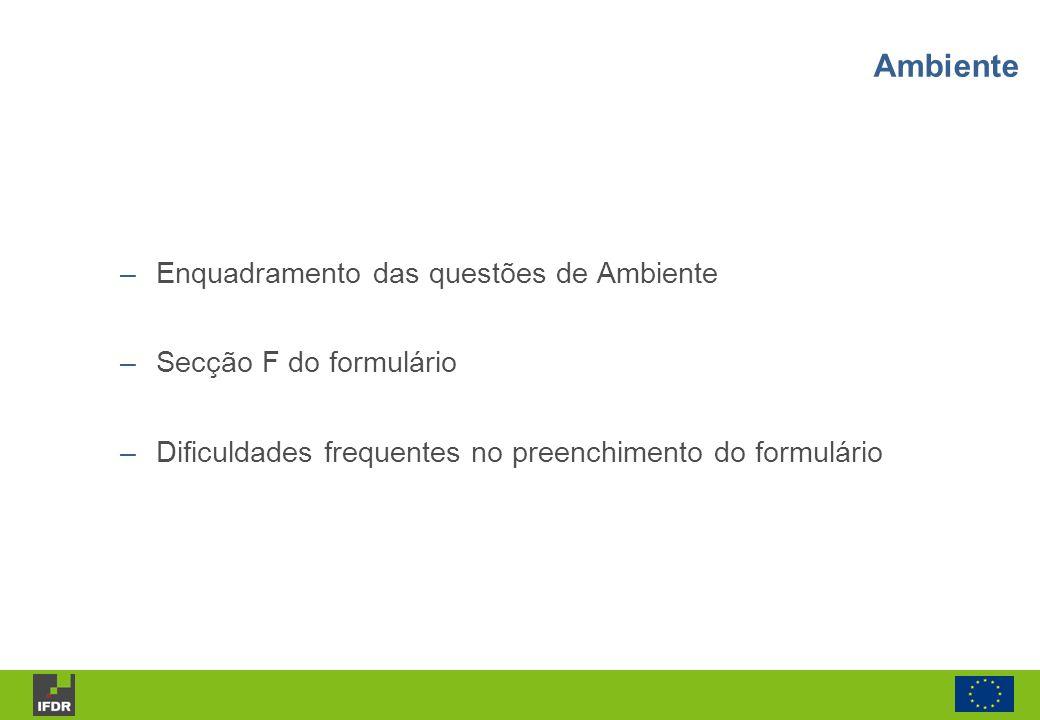 – Enquadramento das questões de Ambiente – Secção F do formulário – Dificuldades frequentes no preenchimento do formulário Ambiente