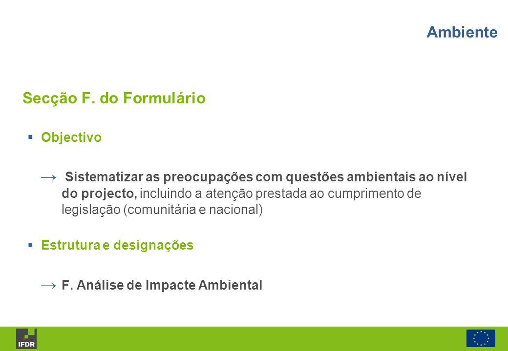 Objectivo Sistematizar as preocupações com questões ambientais ao nível do projecto, incluindo a atenção prestada ao cumprimento de legislação (comuni