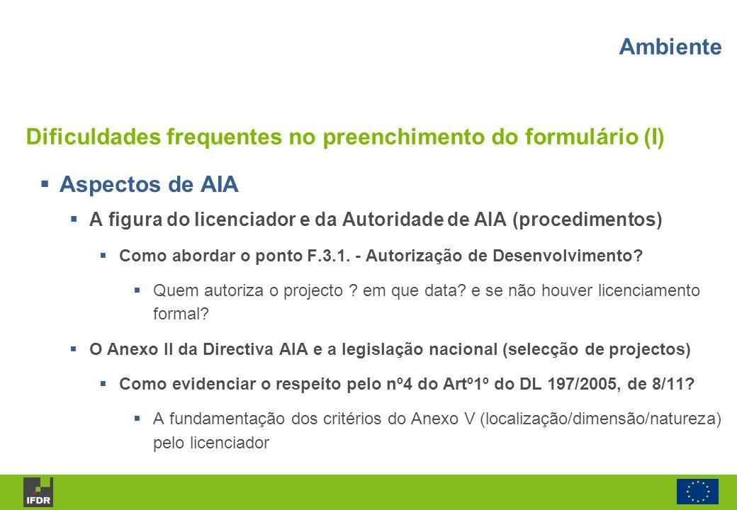 Aspectos de AIA A figura do licenciador e da Autoridade de AIA (procedimentos) Como abordar o ponto F.3.1. - Autorização de Desenvolvimento? Quem auto