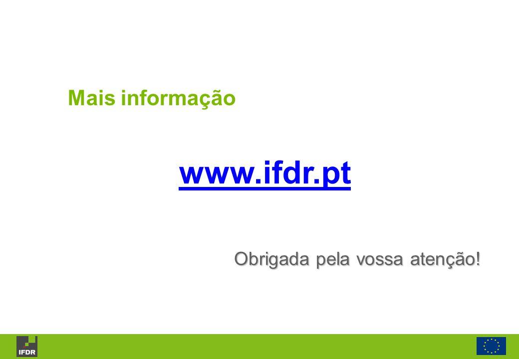 Obrigada pela vossa atenção! Mais informação www.ifdr.pt