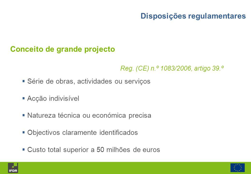 Conceito de grande projecto Reg. (CE) n.º 1083/2006, artigo 39.º Série de obras, actividades ou serviços Acção indivisível Natureza técnica ou económi