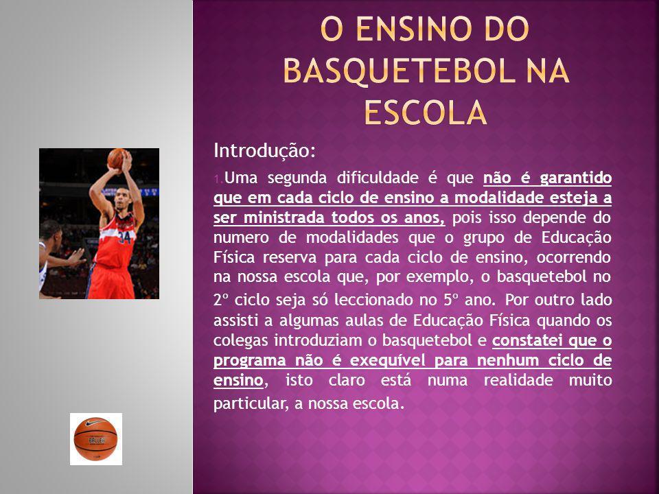 Introdução: - Deste modo tentarei na ação justificar o que atrás disse e propor algumas alterações que possam auxiliar no desenvolvimento do basquetebol.