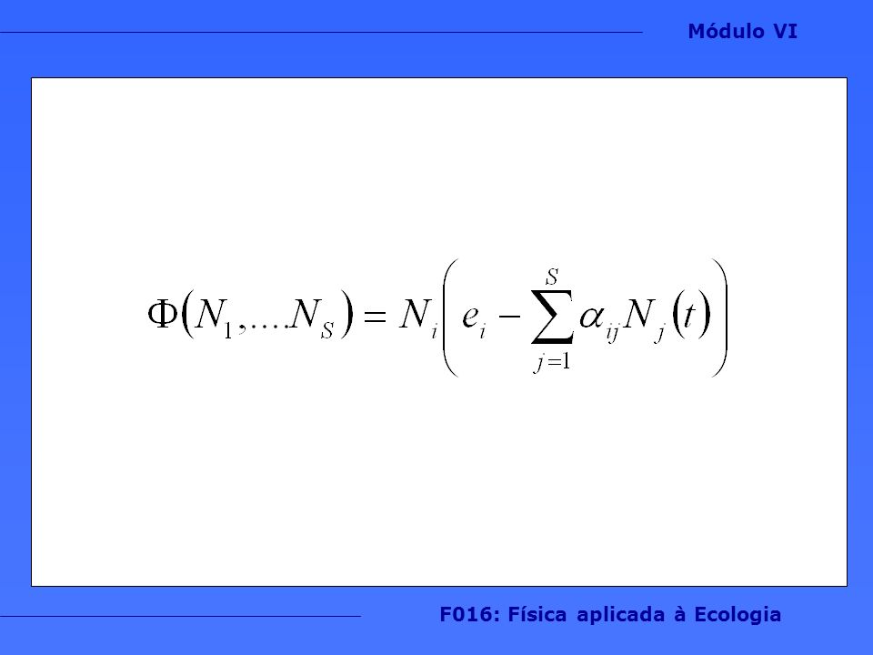 Redes ecológicas aleatórias 1.S = Riqueza de espécies 2.C = Conectância IMPORTANTE: Falta estrutura Módulo VI F016: Física aplicada à Ecologia