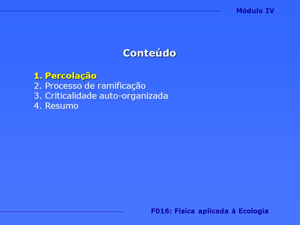 Módulo IV F016: Física aplicada à Ecologia