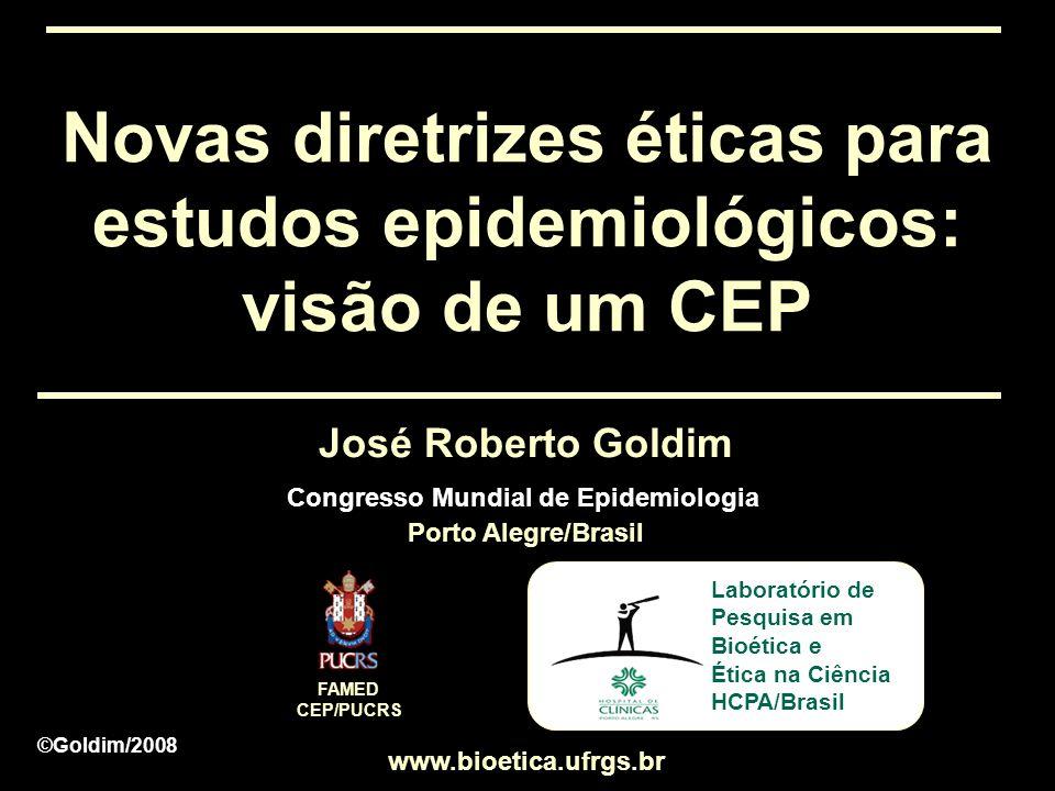 Novas diretrizes éticas para estudos epidemiológicos: visão de um CEP www.bioetica.ufrgs.br Laboratório de Pesquisa em Bioética e Ética na Ciência HCP
