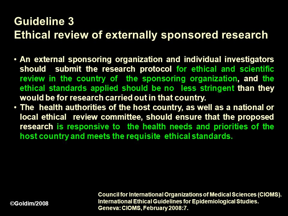 Guideline 3 Ethical review of externally sponsored research An external sponsoring organization and individual investigators should submit the researc