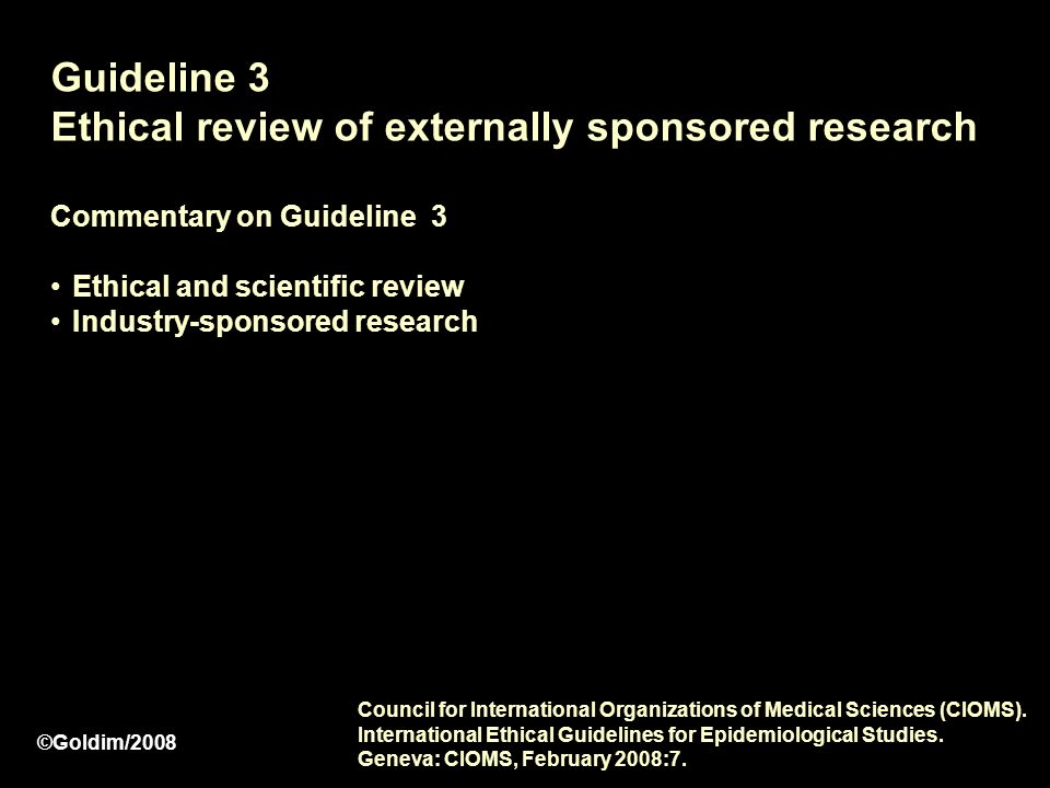 Guideline 3 Ethical review of externally sponsored research Commentary on Guideline 3 Ethical and scientific review Industry-sponsored research Counci