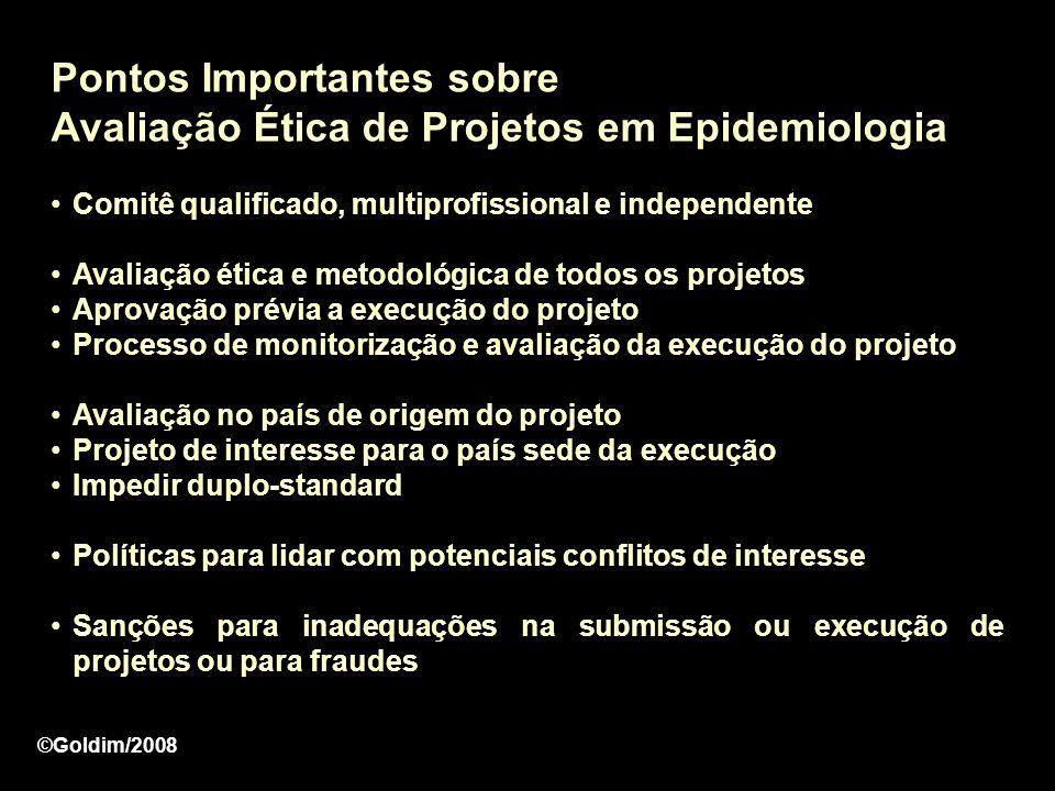 Pontos Importantes sobre Avaliação Ética de Projetos em Epidemiologia Comitê qualificado, multiprofissional e independente Avaliação ética e metodológ