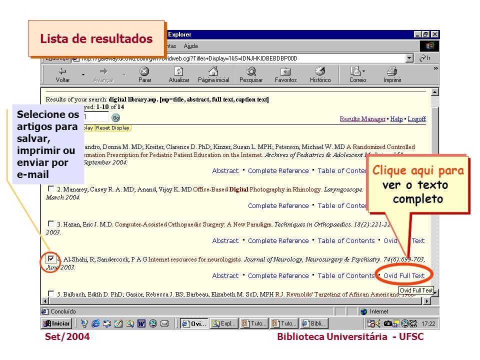 Set/2004Biblioteca Universitária - UFSC Lista de resultados Clique aqui para ver o texto completo Selecione os artigos para salvar, imprimir ou enviar