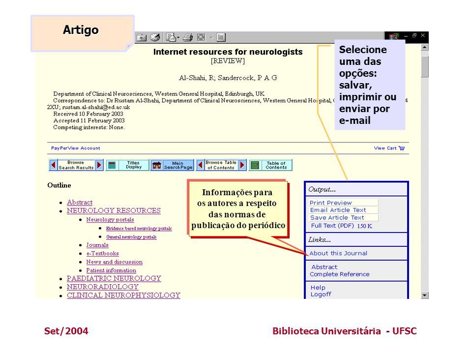 Set/2004Biblioteca Universitária - UFSC Artigo Informações para os autores a respeito das normas de publicação do periódico Selecione uma das opções: