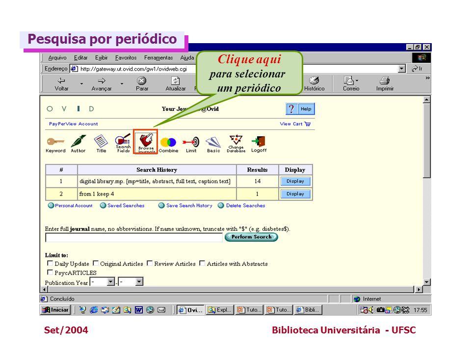 Set/2004Biblioteca Universitária - UFSC Clique aqui para selecionar um periódico Pesquisa por periódico Pesquisa por periódico