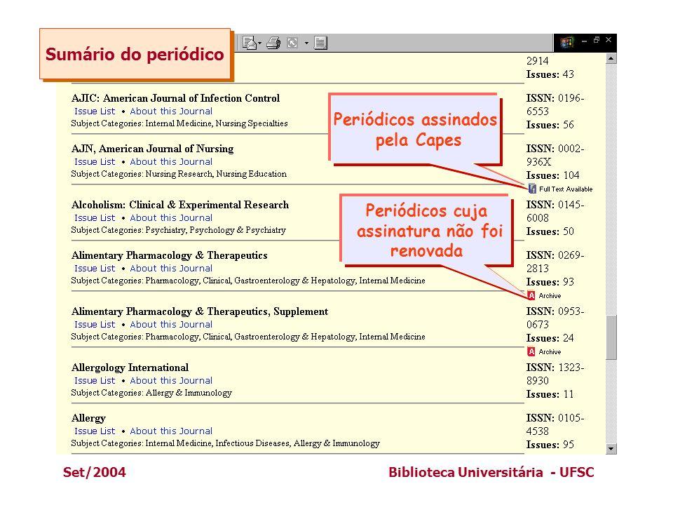 Set/2004Biblioteca Universitária - UFSC Periódicos assinados pela Capes Periódicos cuja assinatura não foi renovada Sumário do periódico