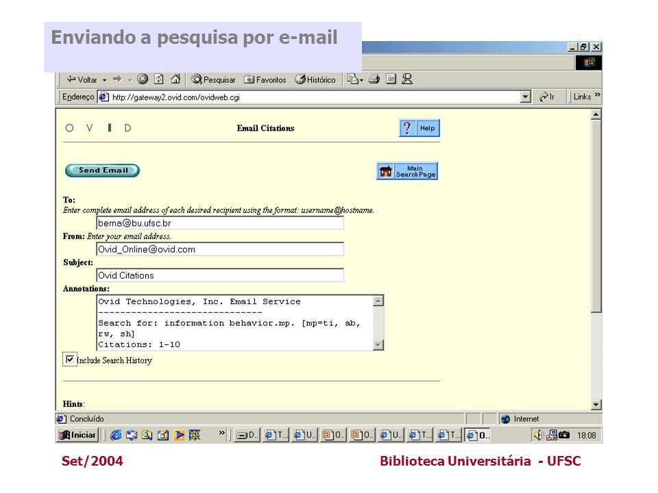 Set/2004Biblioteca Universitária - UFSC Enviando a pesquisa por e-mail