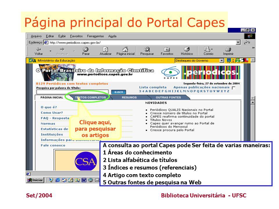 Set/2004Biblioteca Universitária - UFSC Página principal do Portal Capes Clique aqui, para pesquisar os artigos A consulta ao portal Capes pode Ser fe