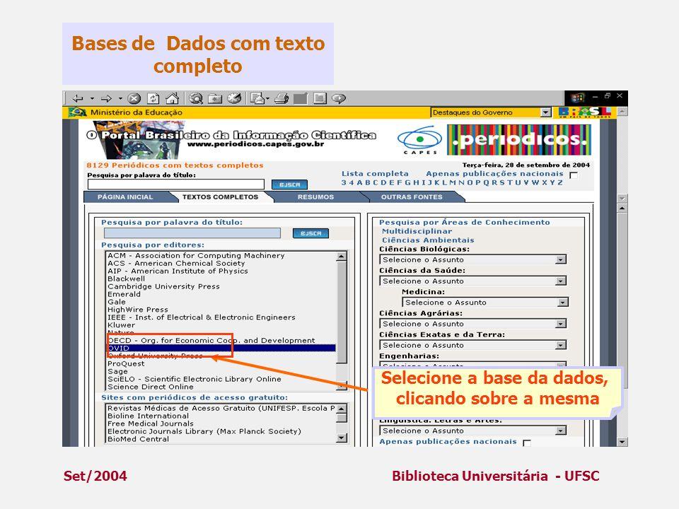 Set/2004Biblioteca Universitária - UFSC Bases de Dados com texto completo Selecione a base da dados, clicando sobre a mesma